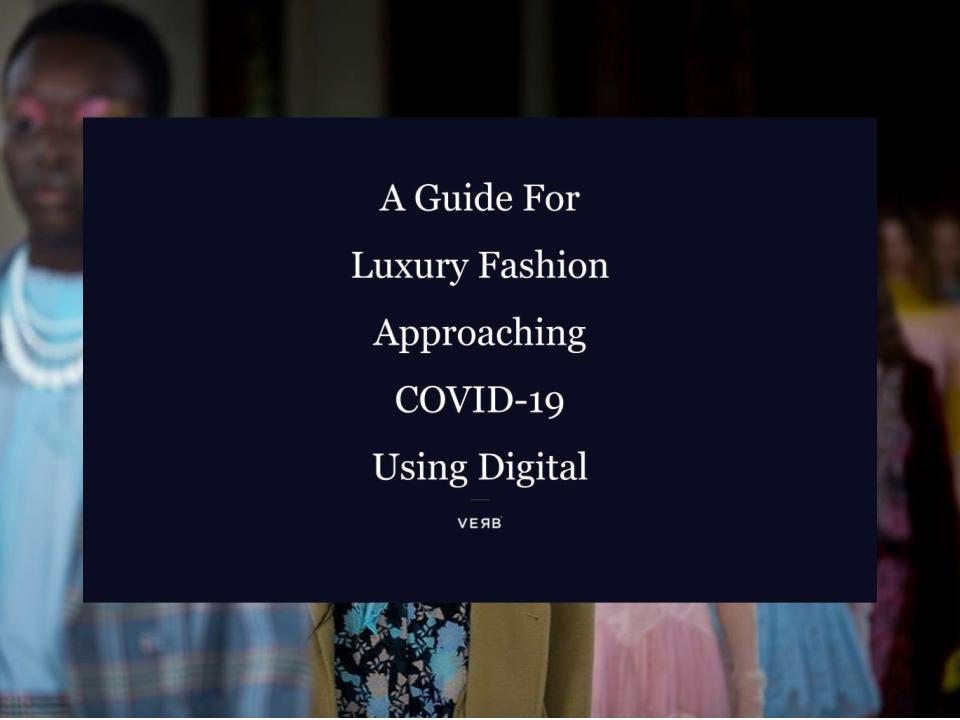 A Guide for Luxury Fashion Approaching COVID19 Using Digital